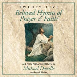Twenty-Five Beloved Hymns of Prayer & Faith